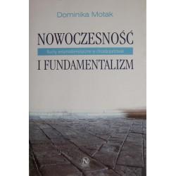 Dominika Motak NOWOCZESNOŚĆ I FUNDAMENTALIZM: RUCHY ANTYMODERNISTYCZNE W CHRZEŚCIJAŃSTWIE