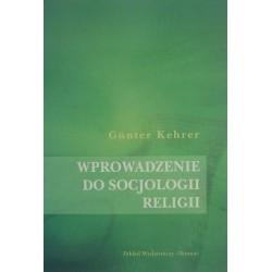 WPROWADZENIE DO SOCJOLOGII RELIGII Gunter Kehrer