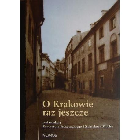 Krzysztof Frysztacki, Zdzisław Mach (red.) O KRAKOWIE RAZ JESZCZE. SZKICE DO PORTRETU MIASTA