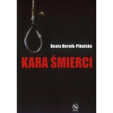 KARA ŚMIERCI. STUDIUM SOCJOLOGICZNE Beata Hernik-Pikulska