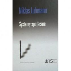 SYSTEMY SPOŁECZNE. ZARYS OGÓLNEJ TEORII Niklas Luhmann