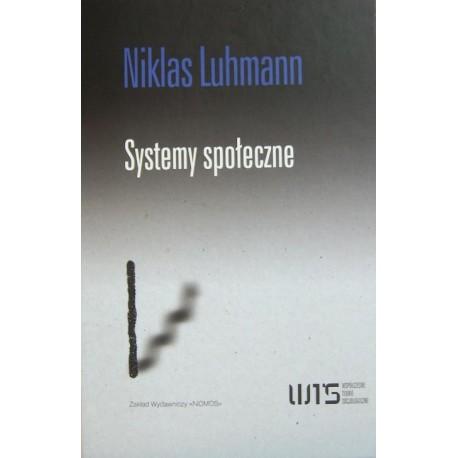 Niklas Luhmann SYSTEMY SPOŁECZNE. ZARYS OGÓLNEJ TEORII