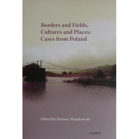 BORDERS AND FIELDS, CULTURES AND PLACES: CASES FROM POLAND