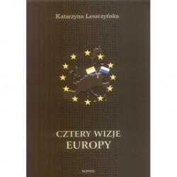 Katarzyna Leszczyńska CZTERY WIZJE EUROPY