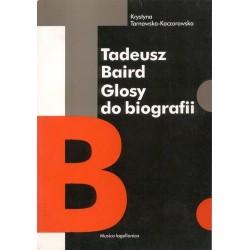 Krystyna Tarnawska-Kaczorowska TADEUSZ BAIRD. GLOSY DO BIOGRAFII