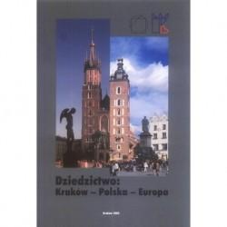 DZIEDZICTWO: KRAKÓW - POLSKA - EUROPA