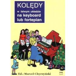 Marcel Chyrzyński KOLĘDY W ŁATWYM UKŁADZIE NA KEYBOARD LUB FORTEPIAN