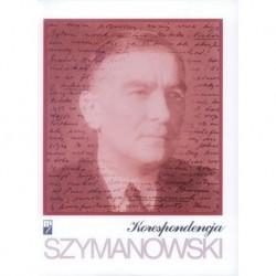 Karol Szymanowski KORESPONDENCJA: PEŁNA EDYCJA ZACHOWANYCH LISTÓW OD I DO KOMPOZYTORA. CZĘŚĆ 4: 1932-1937 (TOM 1-7)
