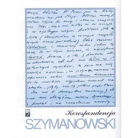 Karol Szymanowski. KORESPONDENCJA: PEŁNA EDYCJA ZACHOWANYCH LISTÓW OD I DO KOMPOZYTORA. TOM 3: 1927-1931 (TOM 1-4)