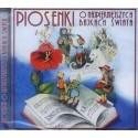 PIOSENKI O NAJPIĘKNIEJSZYCH BAJKACH ŚWIATA [1 CD]