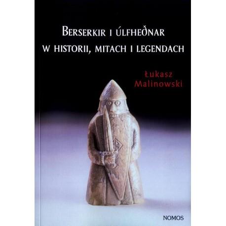 BERSERKIR I ULFHEDNAR W HISTORII, MITACH I LEGENDACH Łukasz Malinowski