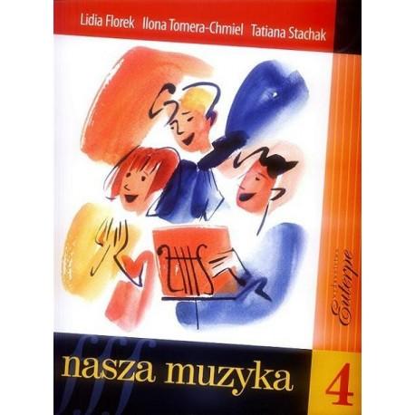 Lidia Florek, Ilona Tomera-Chmiel, Tatiana Stachak NASZA MUZYKA 4