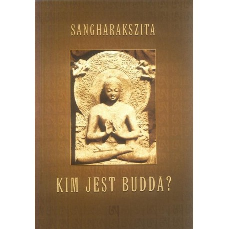Sangharakszita KIM JEST BUDDA?