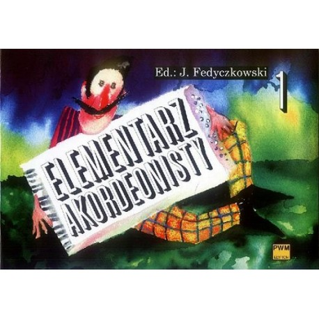 ELEMENTARZ AKORDEONISTY CZĘŚĆ 1 Józef Fedyczkowski