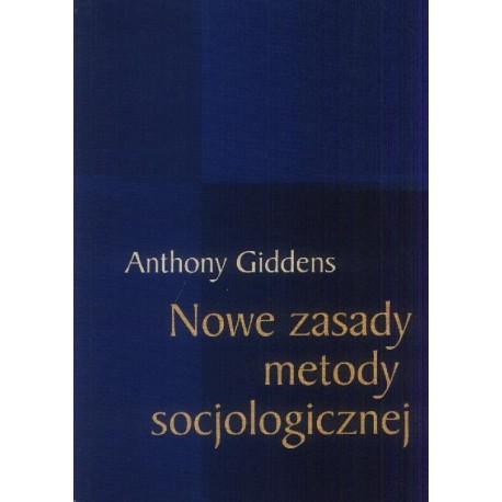 Anthony Giddens NOWE ZASADY METODY SOCJOLOGICZNEJ