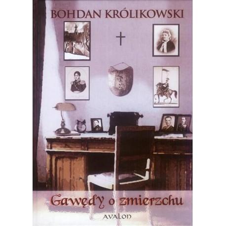 Bohdan Królikowski GAWĘDY O ZMIERZCHU