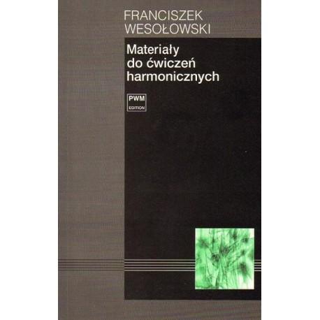 Franciszek Wesołowski MATERIAŁY DO ĆWICZEŃ HARMONICZNYCH