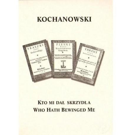 Jan Kochanowski KTO MI DAŁ SKRZYDŁA - WHO HATH BEWINGED ME