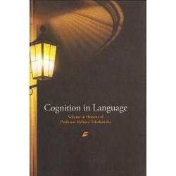 Elżbieta Tabakowska COGNITION IN LANGUAGE. VOLUME IN HONOUR OF PROFESSOR ELŻBIETA TABAKOWSKA