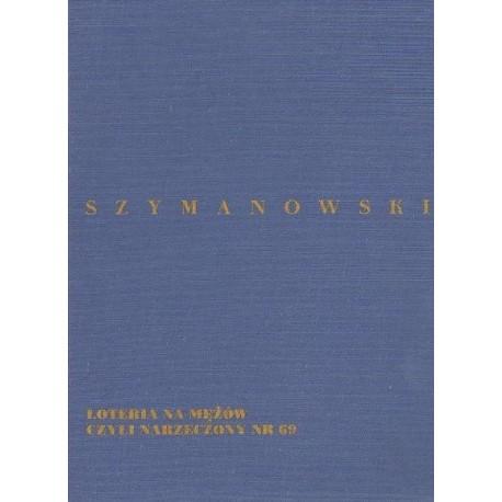 Karol Szymanowski LOTERIA NA MĘŻÓW CZYLI NARZECZONY NR 69