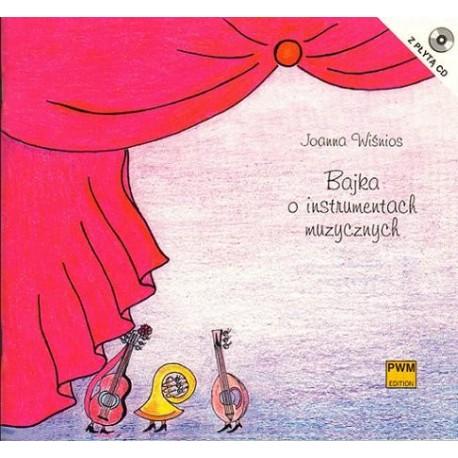 Joanna Wiśnios BAJKA O INSTRUMENTACH MUZYCZNYCH (z płytą CD)