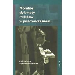 MORALNE DYLEMATY POLAKÓW W PONOWOCZESNOŚCI Agata Maksymowicz