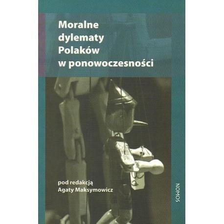 Agata Maksymowicz MORALNE DYLEMATY POLAKÓW  W PONOWOCZESNOŚCI