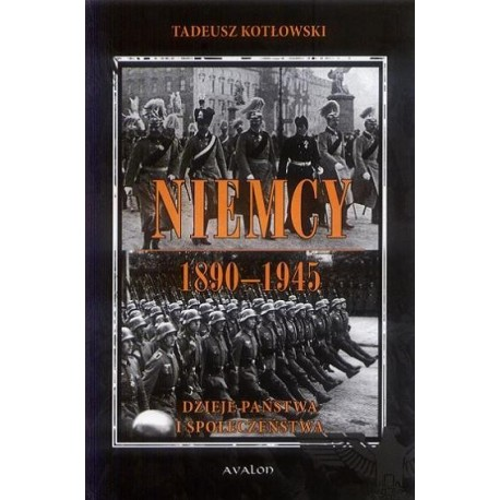 Tadeusz Kotłowski NIEMCY 1890-1945. DZIEJE PAŃSTWA I SPOŁECZEŃSTWA
