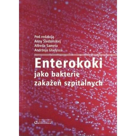 ENTEROKOKI JAKO BAKTERIE ZAKAŻEŃ SZPITALNYCH Anna Śledzińska, Alfred Samet, Andrzej Gładysz
