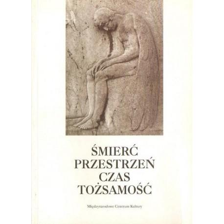 ŚMIERĆ - PRZESTRZEŃ - CZAS - TOŻSAMOŚĆ W EUROPIE ŚRODKOWEJ OKOŁO 1900