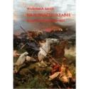 NA PŁONĄCEJ UKRAINIE. DZIEJE KOZACZYZNY 1648-1651 Władysław A Serczyk