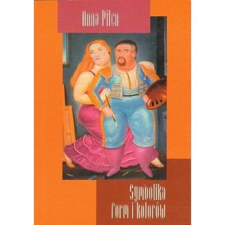 Anna Pilch SYMBOLIKA FORM I KOLORÓW. O KRYTYCE ARTYSTYCZNEJ STEFANII ZAHORSKIEJ