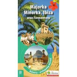 Dominika Zaręba MAJORKA, MINORKA, IBIZA ORAZ FORMENTERA. BALEARY - ARCHIPELAG MARZEŃ