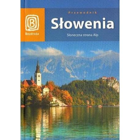 Magdalena Dobrzańska-Bzowska, Krzysztof Bzowski  SŁOWENIA. SŁONECZNA STRONA ALP