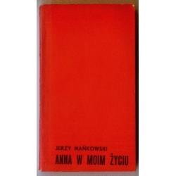 Jerzy Mańkowski ANNA W MOIM ŻYCIU [antykwariat]