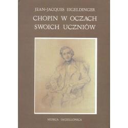 Jean-Jacques Eigeldinger CHOPIN W OCZACH SWOICH UCZNIÓW