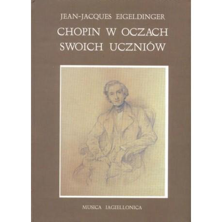 CHOPIN W OCZACH SWOICH UCZNIÓW Jean-Jacques Eigeldinger
