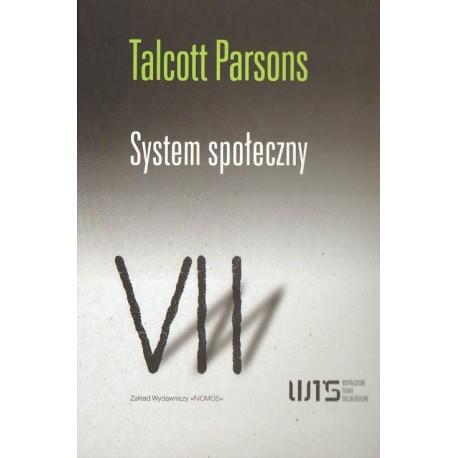 Talcott Parsons SYSTEM SPOŁECZNY