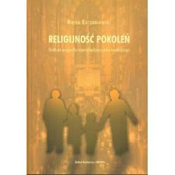 RELIGIJNOŚĆ POKOLEŃ. STUDIUM PRZYPADKU REJONU KĘDZIERZYŃSKO-KOZIELSKIEGO Marek Korzeniowski