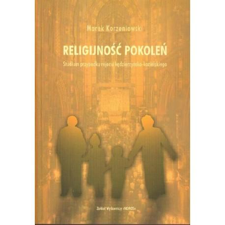 Marek Korzeniowski RELIGIJNOŚĆ POKOLEŃ. STUDIUM PRZYPADKU REJONU KĘDZIERZYŃSKO-KOZIELSKIEGO