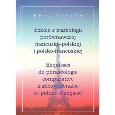 Leon Zaręba SZKICE Z FRAZEOLOGII PORÓWNAWCZEJ FRANCUSKO-POLSKIEJ I POLSKO-FRANCUSKIEJ