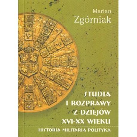 Marian Zgórniak STUDIA I ROZPRAWY Z DZIEJÓW XVI-XX WIEKU