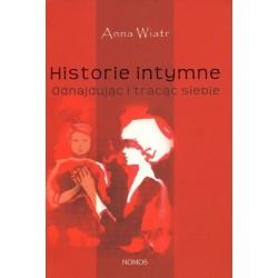 Anna Wiatr HISTORIE INTYMNE. ODNAJDUJĄC I TRACĄC SIEBIE