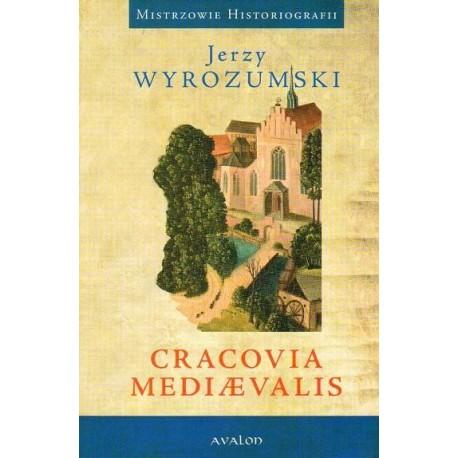 Jerzy Wyrozumski CRACOVIA MEDIAEVALIS
