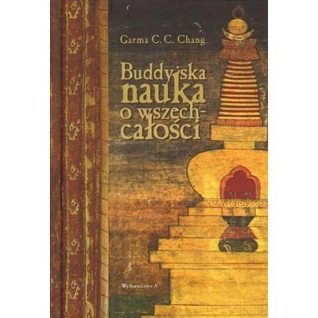 Garma C.C. Chang BUDDYJSKA NAUKA O WSZECHCAŁOŚCI
