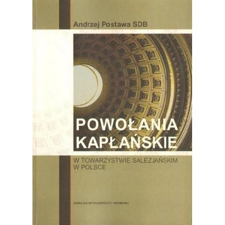 Andrzej Postawa POWOŁANIA KAPŁAŃSKIE W TOWARZYSTWIE SALEZJAŃSKIM W POLSCE