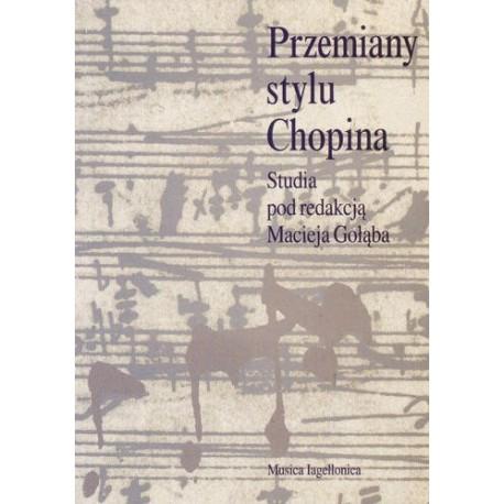 PRZEMIANY STYLU CHOPINA Maciej Gołąb