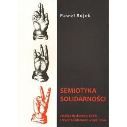 Paweł Rojek SEMIOTYKA SOLIDARNOŚCI