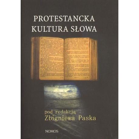 PROTESTANCKA KULTURA SŁOWA Zbigniew Pasek (red.)