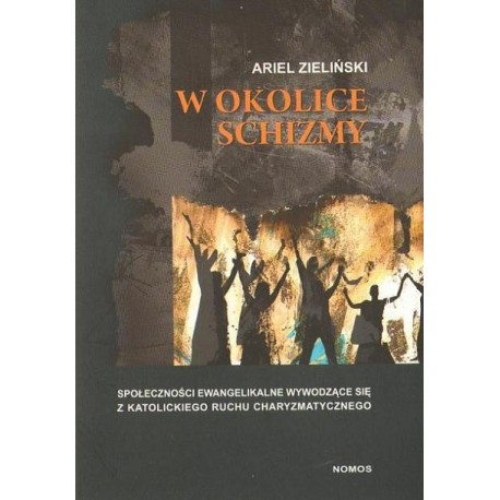 Ariel Zieliński W OKOLICE SCHIZMY